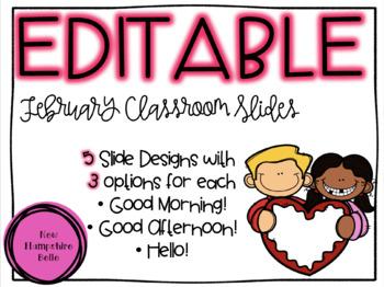 February Classroom Slides EDITABLE