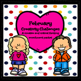 February Activities| Creativity Challenges| Enrichment, Early Finisher