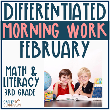 February Differentiated Morning Work or Centers Math and Literacy