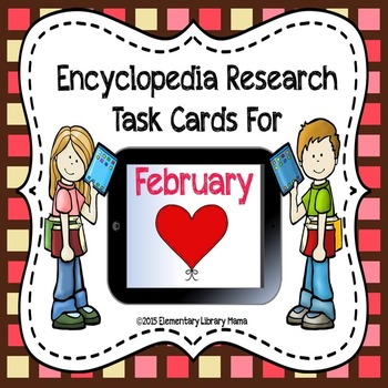 February Encyclopedia Research Task Cards with Self-Checki