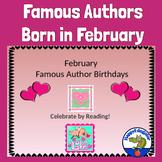 Author Studies: February Famous  Author Birthdays PowerPoint