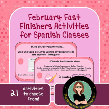 Spanish Fast Finishers, February! 21 Task Cards, Activitie
