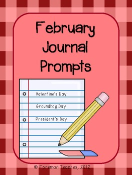 February Journal Prompts - Groundhog Day, Valentine's Day, President's Day