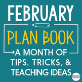 February Lesson Ideas, Tips, Tricks, and News for the enti