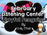 February Listening Center - Playful Penguins