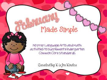February Made Simple: No Prep Kindergarten Common Core Activites