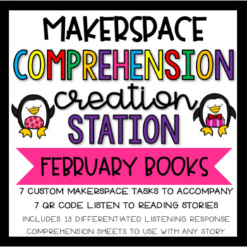 February Makerspace STEM Reading Comprehension Creation Station