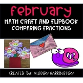 February Math Craft and Flip Book: Comparing Fractions