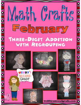 February Math Crafts Adding 3-digit Numbers with Regrouping