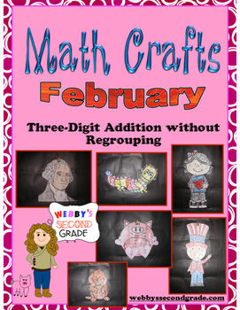 February Math Crafts Adding 3-digit Numbers without Regrouping