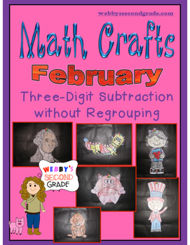 February Math Crafts Subtracting 3-digit Numbers without Regrouping