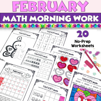 February Morning Work Worksheets - First Grade Math - 20 pages Valentines Day