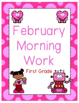 February Morning Work First Grade
