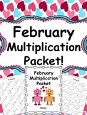February Multiplication Packet - February Multiplication Worksheets