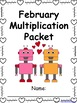 February Multiplication Packet - February Multiplication Worksheets