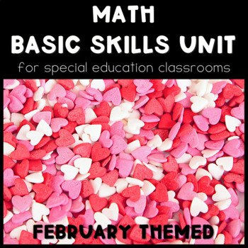 Math Basic Skills Unit for Special Education: February Edition