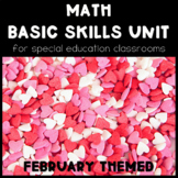 February No Prep Math Basic Skills Unit for Special Ed Classrooms