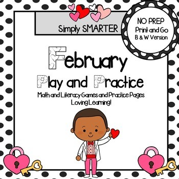 February Play and Practice:  NO PREP Math and Literacy Games and Practice Pages