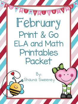 February Print and Go! ELA and Math Printables