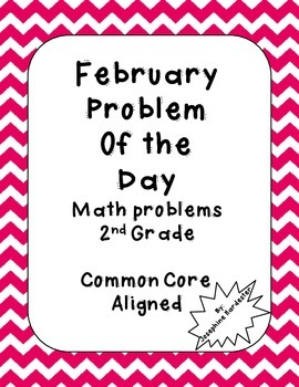 February Problem of the Day for 2nd Grade Common Core Aligned