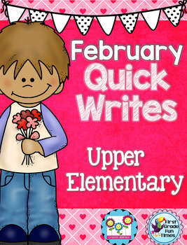 February Quick Writes Writing Prompts for Upper Elementary