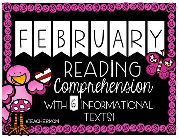 February Reading Comprehension with 6 Informational Texts