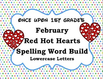 February Red Hot Hearts Spelling Word Build Alphabet - Lowercase Letters