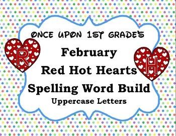 February Valentine's Word Work Spelling Word Build Alphabet - Uppercase Letters