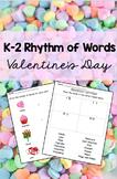 Valentine's Day ~ Rhythm of Words K-2