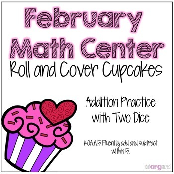 Addition Roll and Cover Kindergarten February Math Center