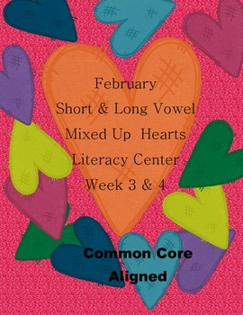Short & Long Vowel Mixed Up Hearts Literacy Center Week 3 & 4