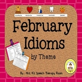 February Speech Therapy Idioms - Upper Elementary, Middle School,  High School