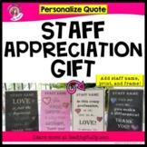 Teacher Appreciation/Staff Gift: Personalized Quote {EDITABLE}