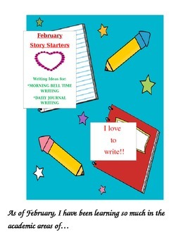 February Story Starters: Writing Ideas for Bell Work/Daily Journal Writing