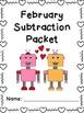 February Subtraction Worksheet Packet- Print & Go!