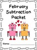February Subtraction Worksheet Packet- Print & Go!