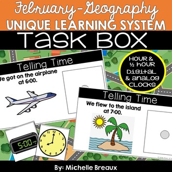 February Unique Learning System Task Box- Telling Time to hour & 1/2 hour (SPED)