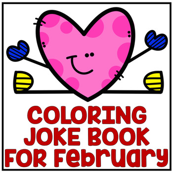 "February Valentine's Day ""Just For Fun"" Coloring Joke Book Printables"