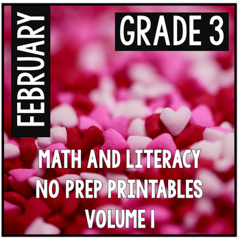 February Valentine's Third Grade Math and Literacy NO PREP Common Core Aligned