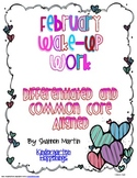 February Wake Up Work {Common Core Aligned, Differentiated Worksheets}