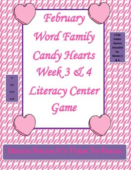 February Word Family Candy Hearts Literacy Center Week 3 & 4 (ir, ob, ore, out)