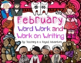 February Word Work AND Work on Writing