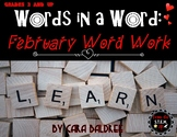 February Word Work - Words in a Word - Word Study Bundle