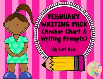 Anchor Chart & Writing Prompts Pack {February Theme}