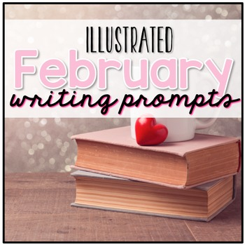 February Writing Journal Prompts ( Creative Writing Center )