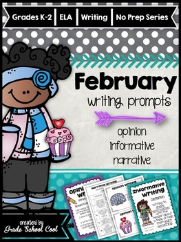 February Writing Prompts: Opinion, Informative, Narrative: K-2