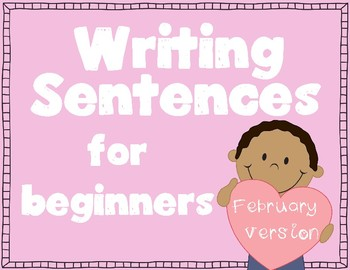 Writing Sentences for Beginners~ February