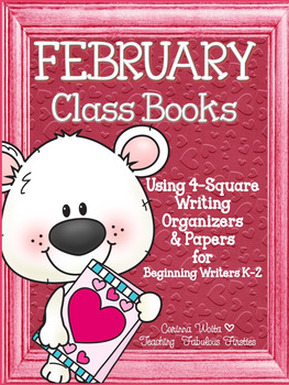 February Class Books and 4-Square Writing Organizers for Beginning Writers K-2