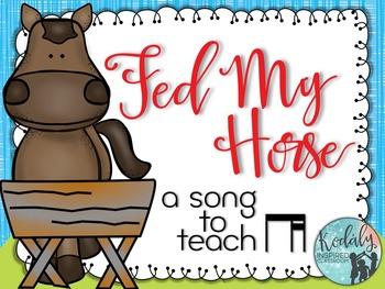 Fed My Horse: A song to teach ti-tika