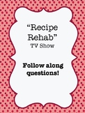 """""""Recipe Rehab"""" Video Guide Worksheet - Any Episode"""
